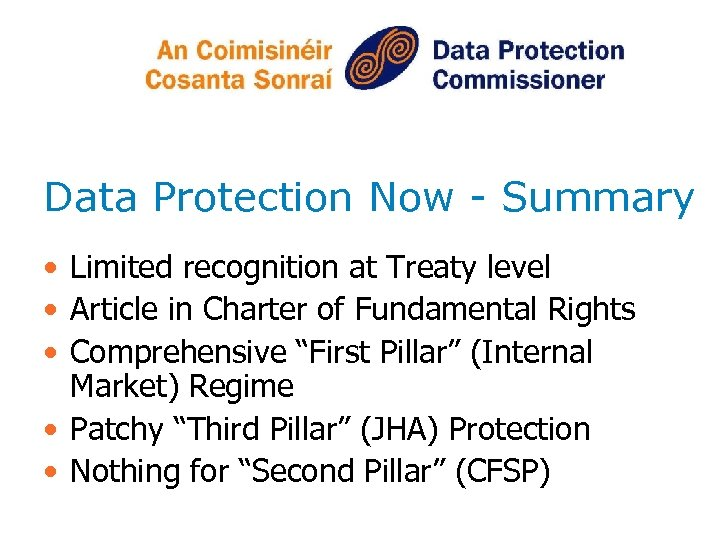 Data Protection Now - Summary • Limited recognition at Treaty level • Article in