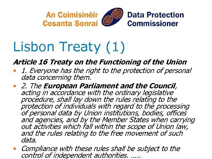 Lisbon Treaty (1) Article 16 Treaty on the Functioning of the Union • 1.