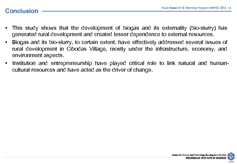 Conclusion Rural Research & Planning Program (RRPG) 2014 14 • This study shows that