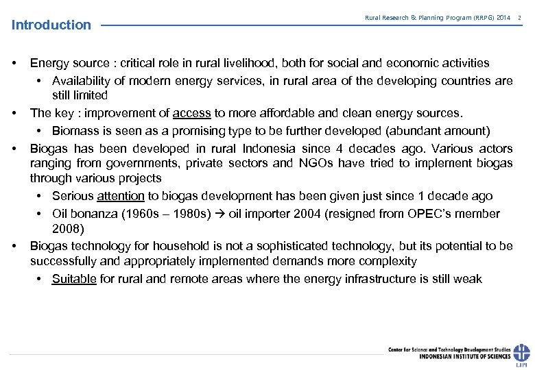 Introduction • • Rural Research & Planning Program (RRPG) 2014 Energy source : critical