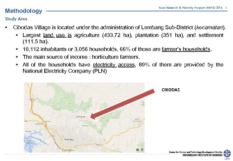 Methodology Rural Research & Planning Program (RRPG) 2014 5 Study Area • Cibodas Village