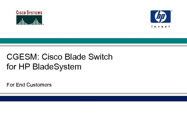 CGESM: Cisco Blade Switch for HP Blade. System For End Customers