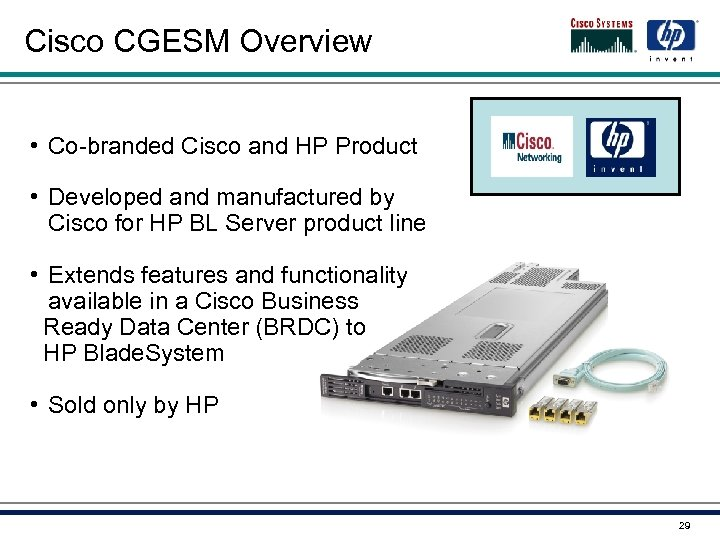 Cisco CGESM Overview • Co-branded Cisco and HP Product • Developed and manufactured by
