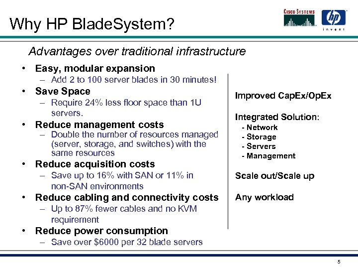 Why HP Blade. System? Advantages over traditional infrastructure • Easy, modular expansion – Add