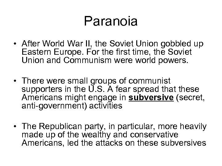 Paranoia • After World War II, the Soviet Union gobbled up Eastern Europe. For