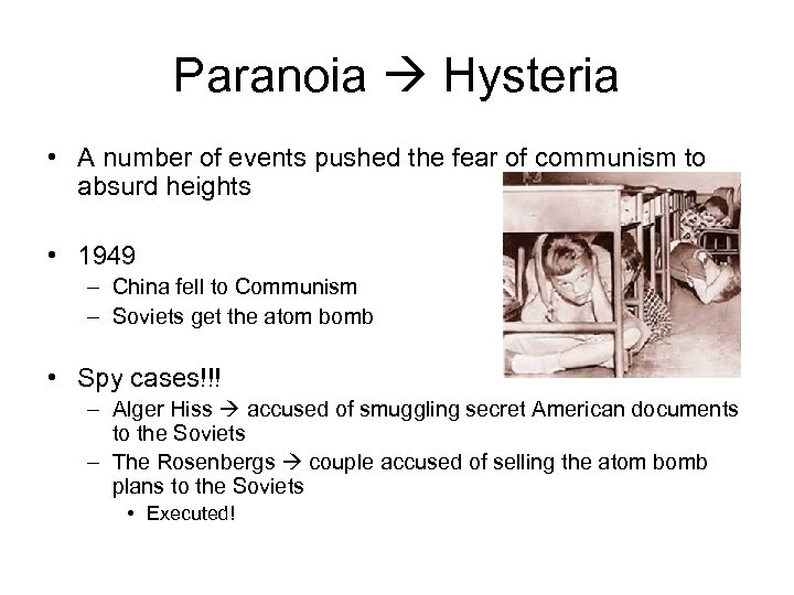 Paranoia Hysteria • A number of events pushed the fear of communism to absurd