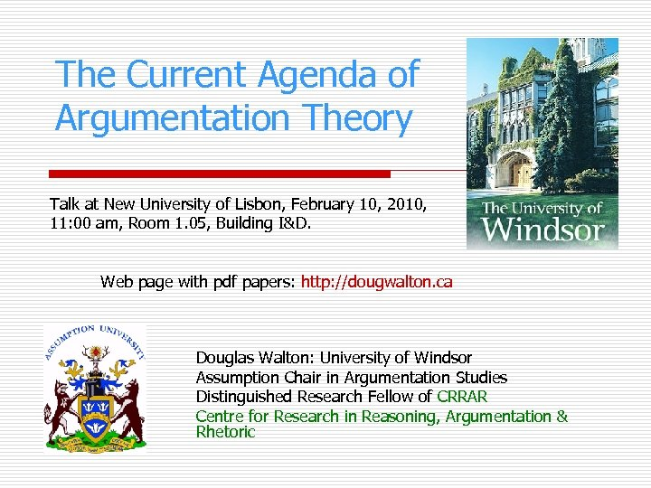 The Current Agenda of Argumentation Theory Talk at New University of Lisbon, February 10,