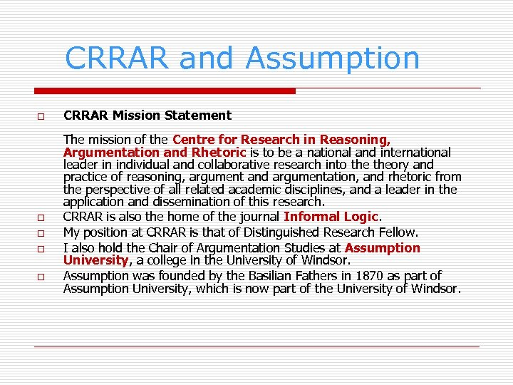 CRRAR and Assumption o o o CRRAR Mission Statement The mission of the Centre