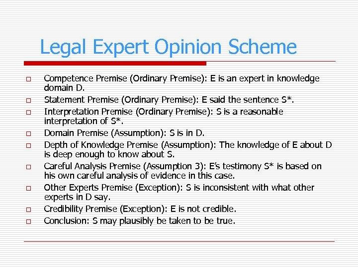 Legal Expert Opinion Scheme o o o o o Competence Premise (Ordinary Premise): E