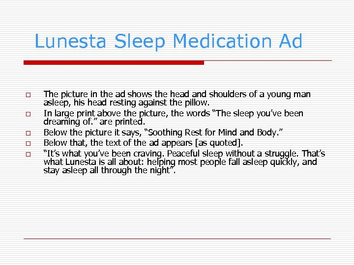 Lunesta Sleep Medication Ad o o o The picture in the ad shows the