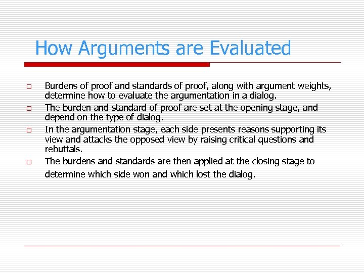 How Arguments are Evaluated o o Burdens of proof and standards of proof, along