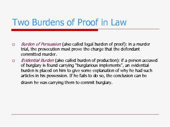 Two Burdens of Proof in Law o o Burden of Persuasion (also called legal