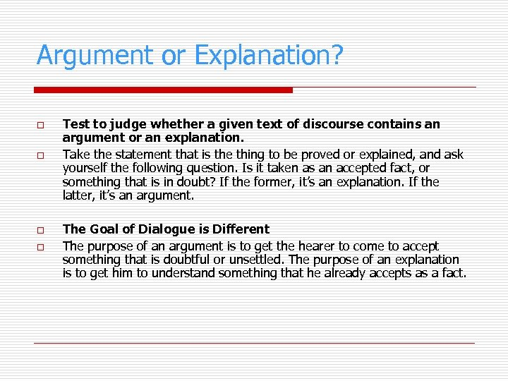 Argument or Explanation? o o Test to judge whether a given text of discourse