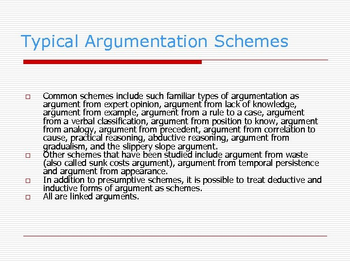 Typical Argumentation Schemes o o Common schemes include such familiar types of argumentation as