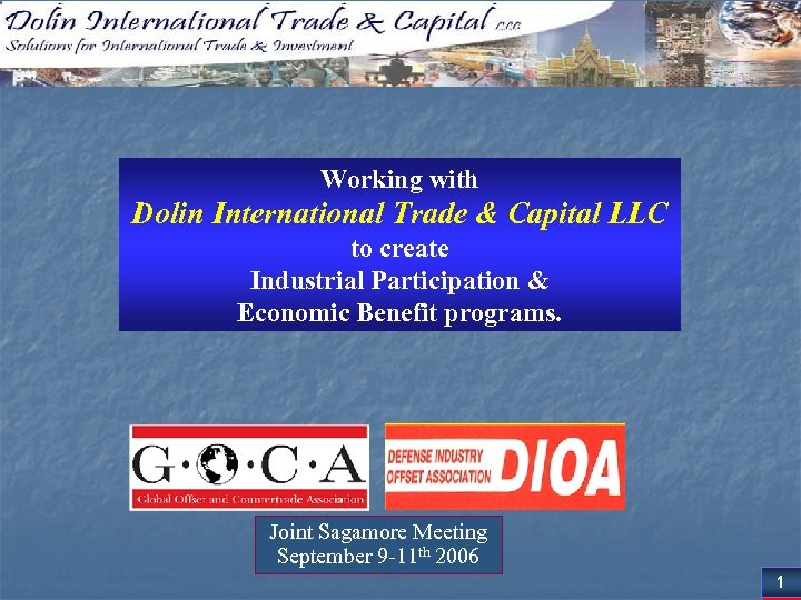 Working with Dolin International Trade & Capital LLC to create Industrial Participation & Economic