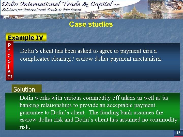 Case studies Example IV P r o b l e m Dolin's client has