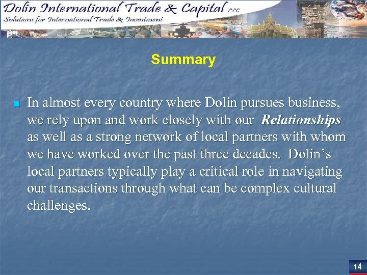 Summary n In almost every country where Dolin pursues business, we rely upon and