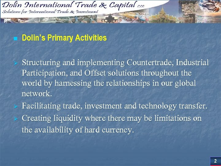 n Ø Ø Ø Dolin's Primary Activities Structuring and implementing Countertrade, Industrial Participation, and