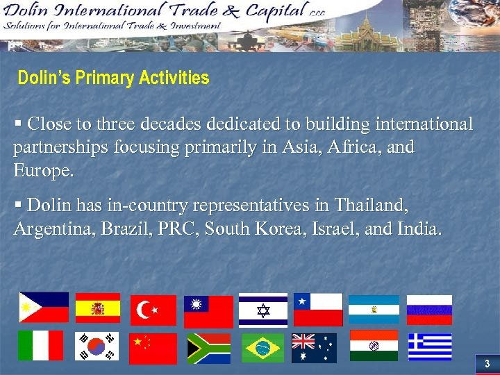 Dolin's Primary Activities § Close to three decades dedicated to building international partnerships focusing