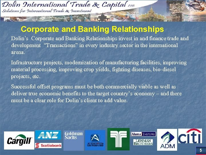 Corporate and Banking Relationships Dolin's Corporate and Banking Relationships invest in and finance trade