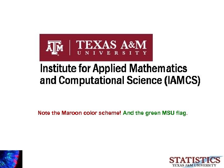 Note the Maroon color scheme! And the green MSU flag.