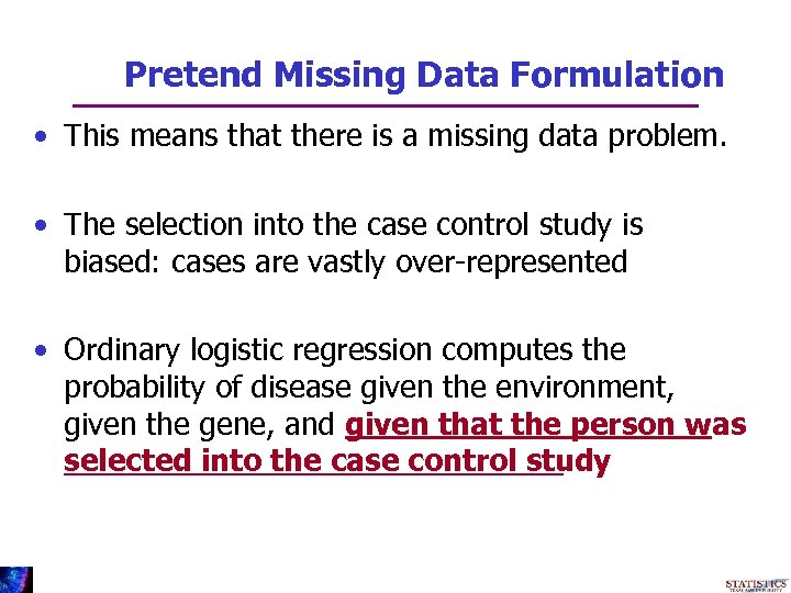 Pretend Missing Data Formulation • This means that there is a missing data problem.