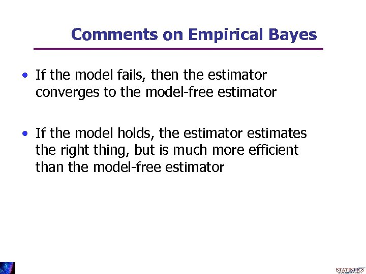 Comments on Empirical Bayes • If the model fails, then the estimator converges to