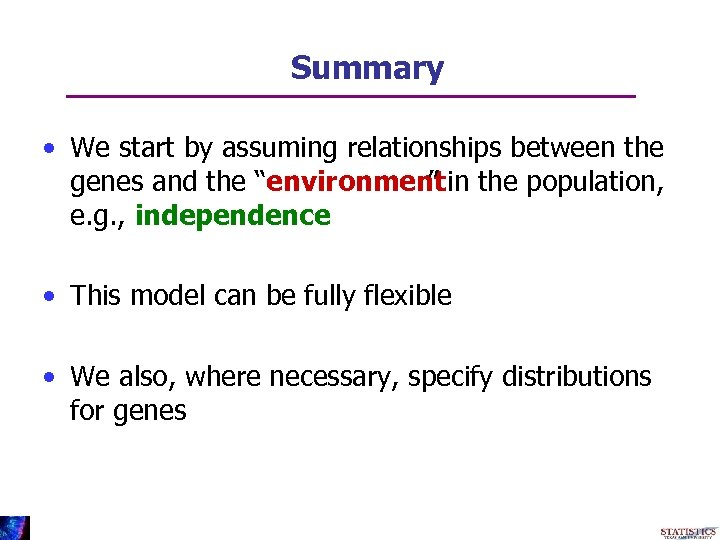"""Summary • We start by assuming relationships between the genes and the """"environment in"""