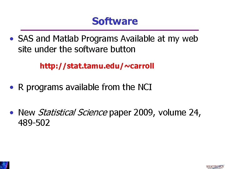Software • SAS and Matlab Programs Available at my web site under the software