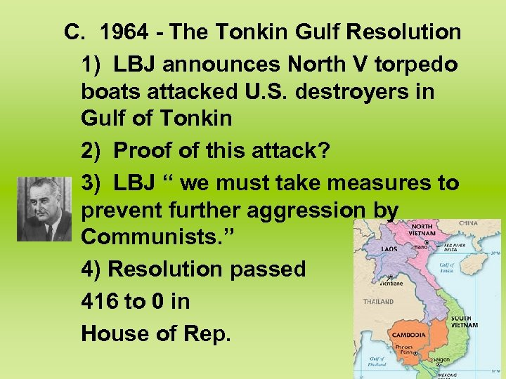 C. 1964 - The Tonkin Gulf Resolution 1) LBJ announces North V torpedo boats