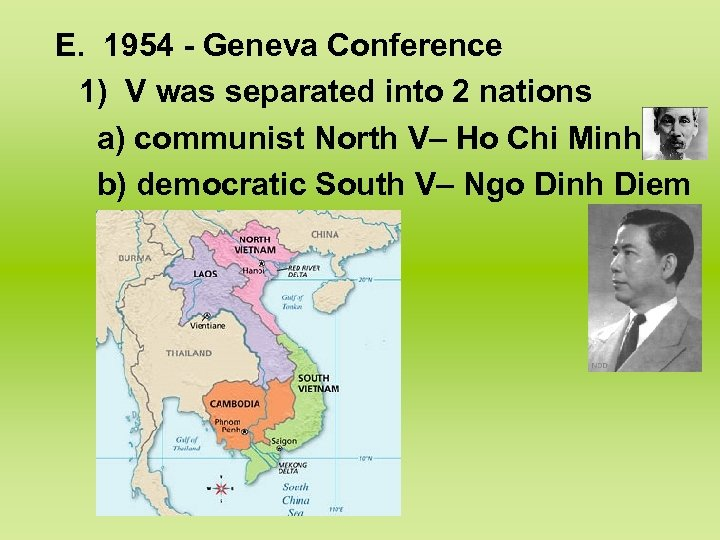 E. 1954 - Geneva Conference 1) V was separated into 2 nations a) communist