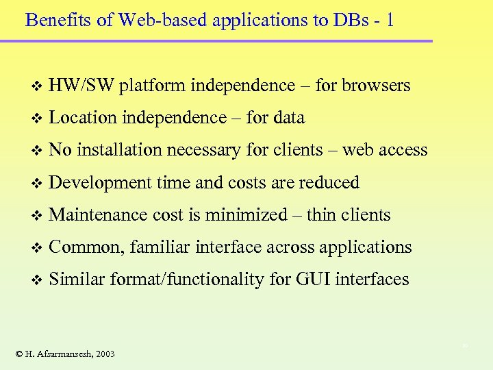Benefits of Web-based applications to DBs - 1 v HW/SW platform independence – for