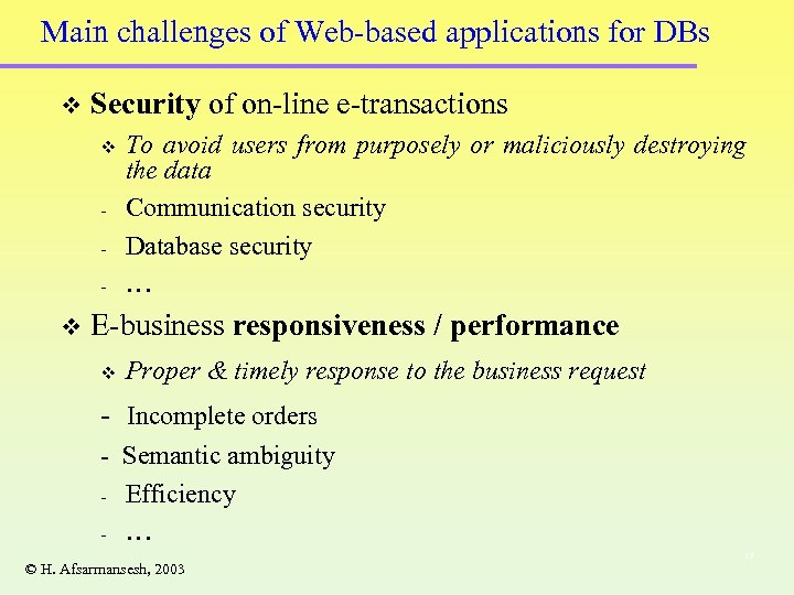 Main challenges of Web-based applications for DBs v Security of on-line e-transactions v -