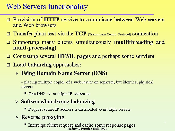 Web Servers functionality q q q Provision of HTTP service to comunicate between Web