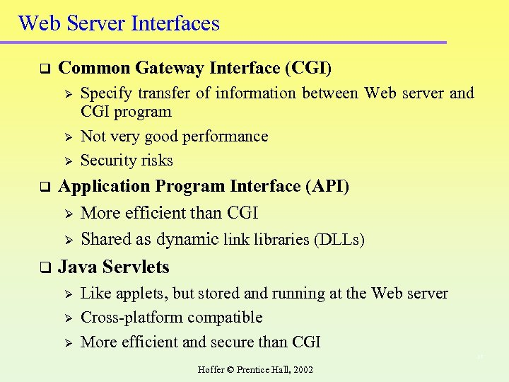 Web Server Interfaces q Common Gateway Interface (CGI) Ø Ø Ø Specify transfer of