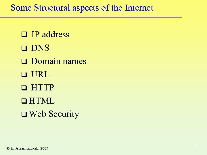 Some Structural aspects of the Internet q IP address DNS q Domain names q