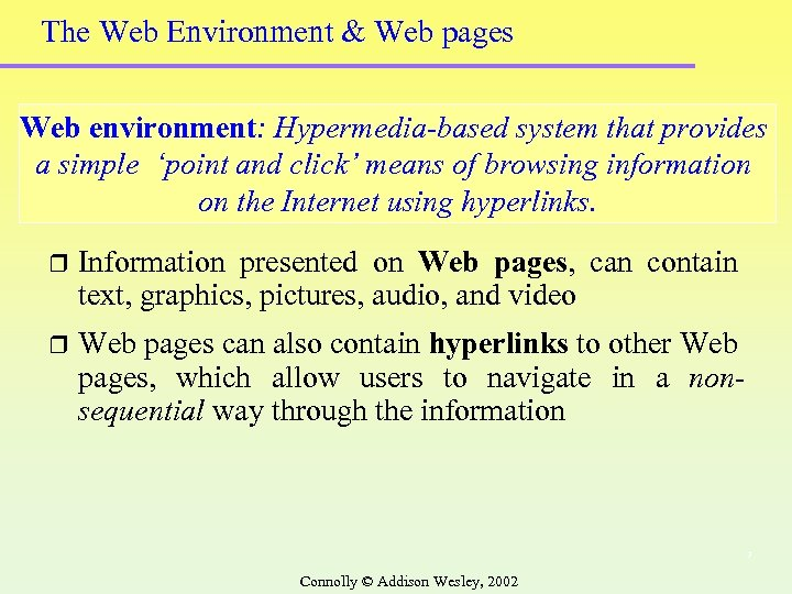 The Web Environment & Web pages Web environment: Hypermedia-based system that provides a simple