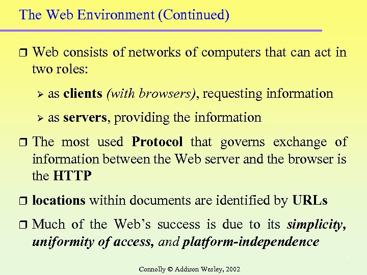 The Web Environment (Continued) r Web consists of networks of computers that can act