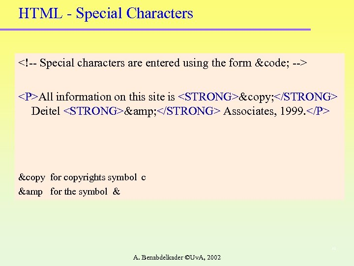 HTML - Special Characters <!-- Special characters are entered using the form &code; -->