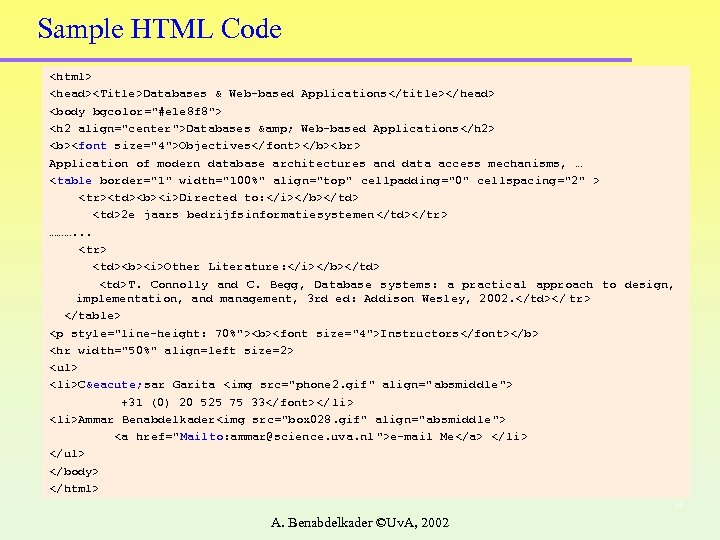 Sample HTML Code <html> <head><Title>Databases & Web-based Applications</title></head> <body bgcolor=