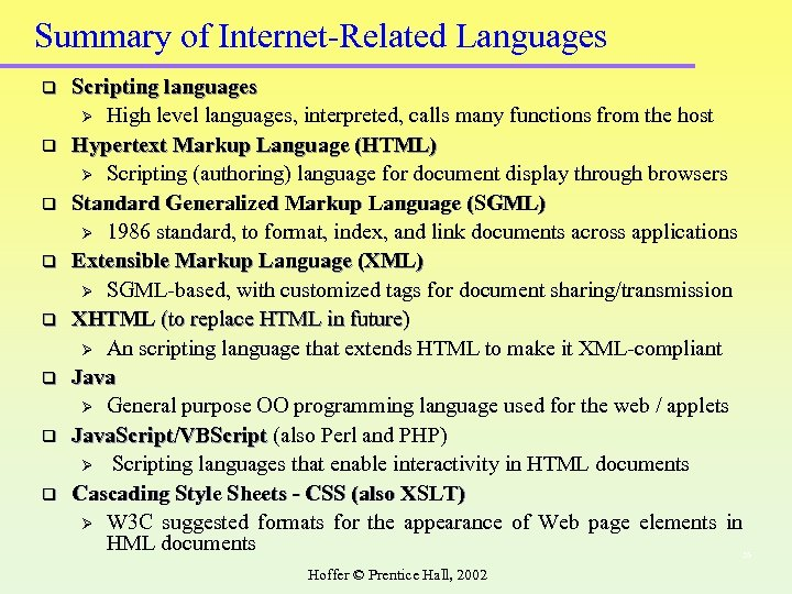 Summary of Internet-Related Languages q q q q Scripting languages Ø High level languages,