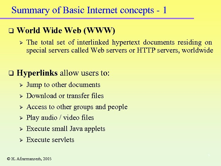 Summary of Basic Internet concepts - 1 q World Wide Web (WWW) Ø q