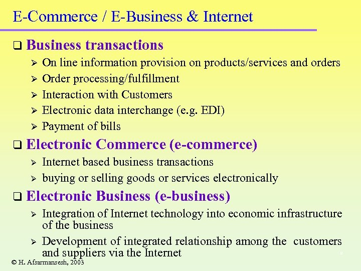 E-Commerce / E-Business & Internet q Business transactions Ø On line information provision on