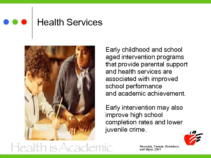 Health Services Early childhood and school aged intervention programs that provide parental support and