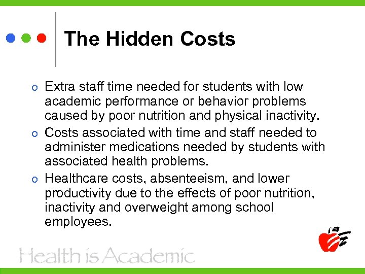 The Hidden Costs Extra staff time needed for students with low academic performance or