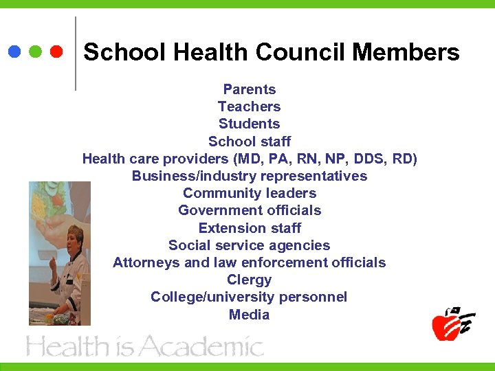 School Health Council Members Parents Teachers Students School staff Health care providers (MD, PA,