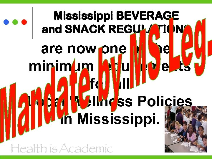 Mississippi BEVERAGE and SNACK REGULATIONS are now one of the minimum requirements for all