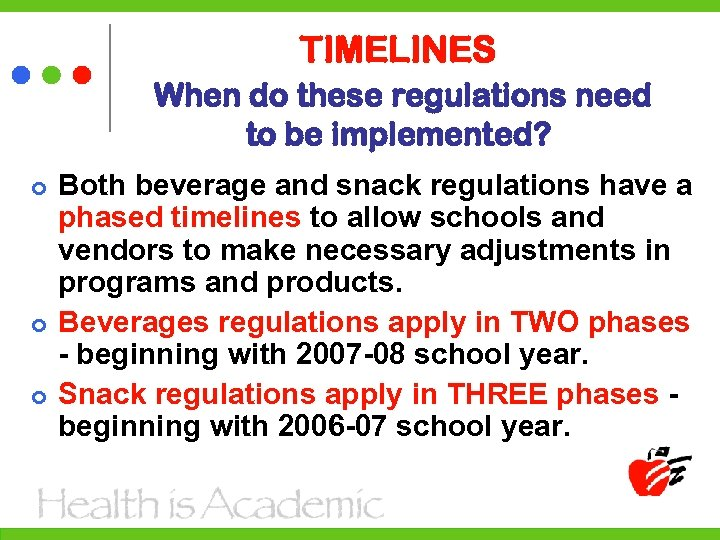 TIMELINES When do these regulations need to be implemented? Both beverage and snack regulations