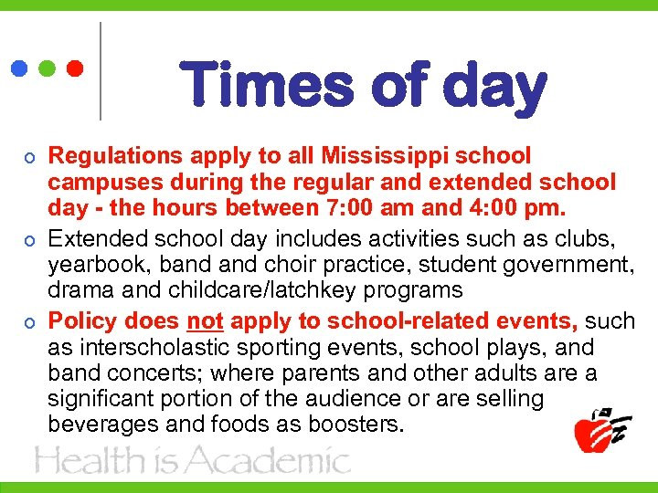 Times of day Regulations apply to all Mississippi school campuses during the regular and