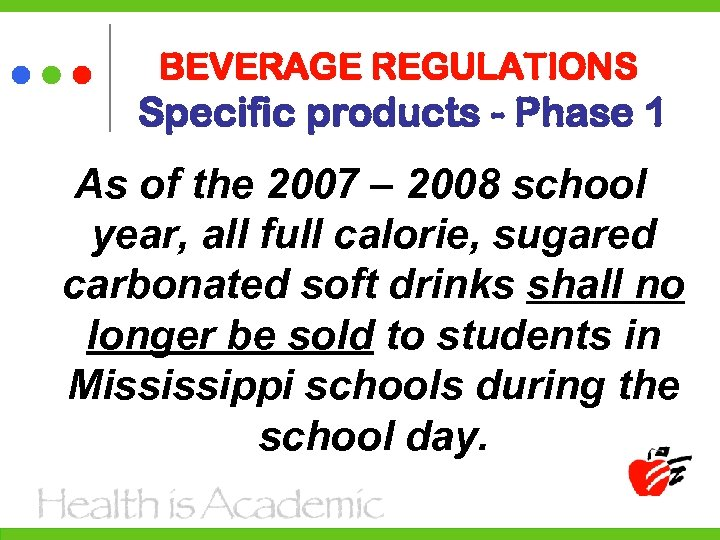 BEVERAGE REGULATIONS Specific products - Phase 1 As of the 2007 – 2008 school